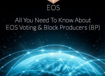 All You Need To Know About EOS Voting & Block Producers (BP)